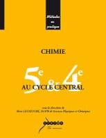 «La chimie au cycle central » - CRDP LILLE